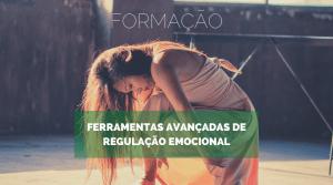 Ferramentas Avançadas de Regulação Emocional